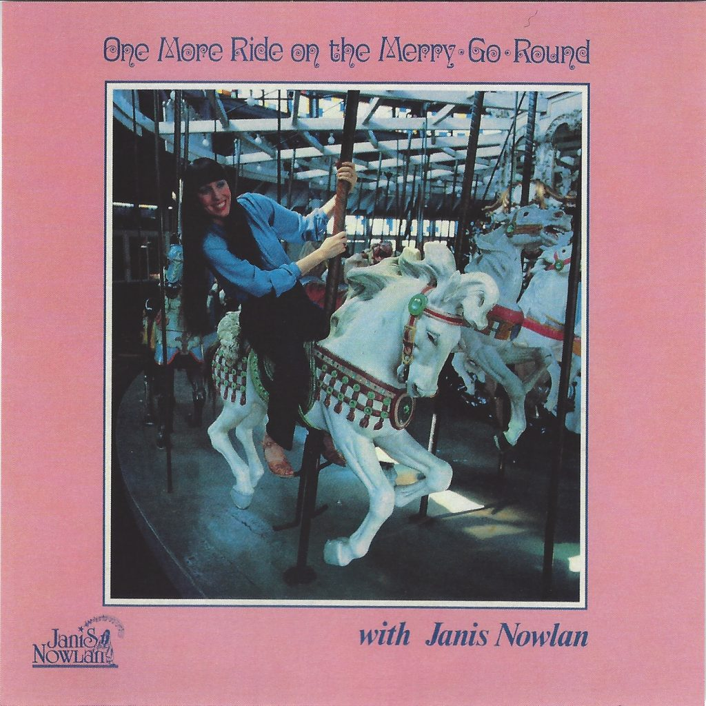Janis Nowlan - One More Ride On The Merry Go Round